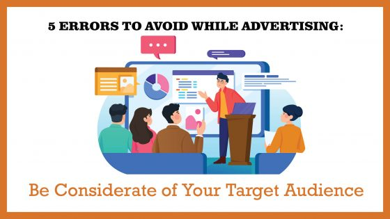 5 Errors: Be Considerate of Your Target Audience