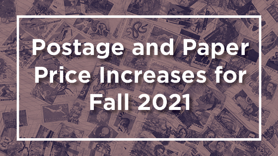 Postage and Paper Price Increases for Fall 2021