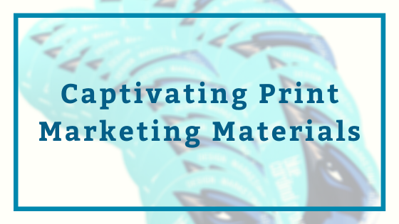 Print marketing materials that engage your audience!