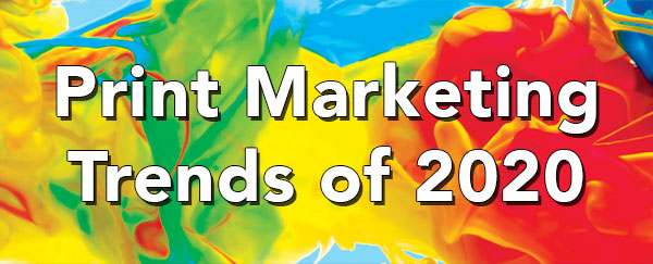 Top Print Marketing Trends 2020
